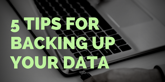 5 tips for backing up your data