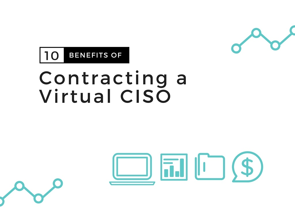 10 BENEFITS OF CONTRACTING A VIRTUAL CISO